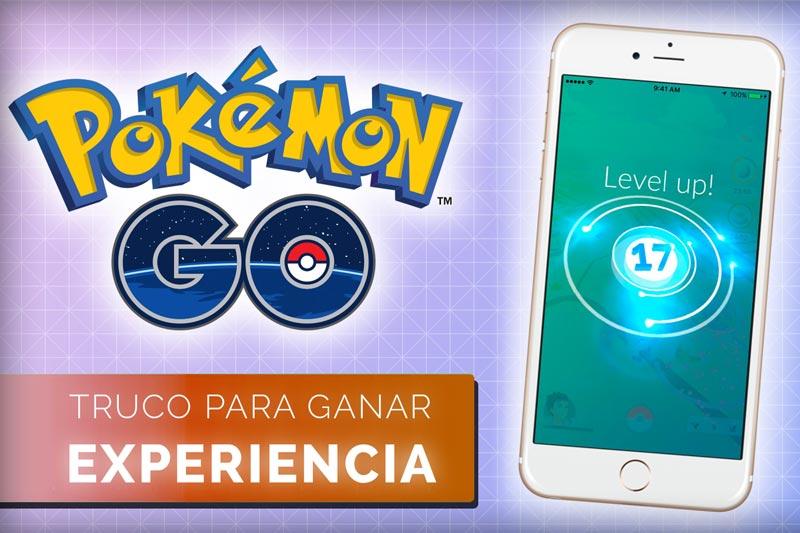 Truco para conseguir experiencia rápido en Pokémon GO