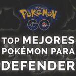TOP 5 mejores pokémon defensivos de Pokémon GO